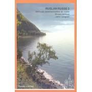 Ruslan Russe 3: Methode Communicative De Russe - Niveau Avance - Manuel D'eleve by John Langran