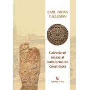 Calendarul mayaş şi transformarea conştiinţei.