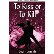 To Kiss or to Kill by Jean Lorrah