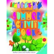 Ten Minute Summer Activity Book by Bethan James