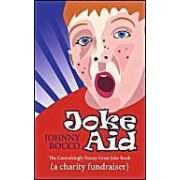 Joke Aid: The Convulsingly Funny Great Joke Book (A Charity Fundraiser)