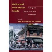 Multicultural Social Work in Canada by Alean Al-Krenawi