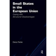 Small States in the European Union by Diana Panke