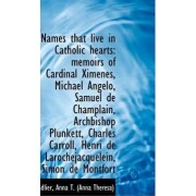 Names That Live in Catholic Hearts by Sadlier Anna T (Anna Theresa)