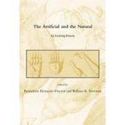 The Artificial and the Natural by Bernadette Bensaude-Vincent