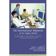 The International Migration of the Highly Skilled by Wayne A. Cornelius