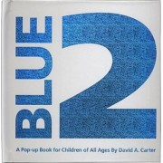 Blue 2: A Pop Up book for Children of All Ages by David A. Carter