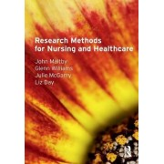 Research Methods for Nursing and Healthcare by John Maltby