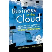 Business in the Cloud by Michael H. Hugos