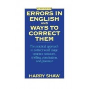 Errors in English and Ways to Correct Them by Harry Shaw