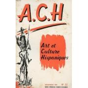 A.C.H., Art Et Culture Hispaniques, N° 22, Dec. 1962 (Hispanoamérica, C. De La V. Historia De España. El Cuadro Comentado, F. Corella De La Vega. Un Cuento De Navidad, W. Fernández Florez. ...