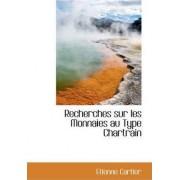 Recherches Sur Les Monnaies Au Type Chartrain by Etienne Cartier