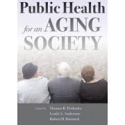 Public Health for an Aging Society by Thomas R. Prohaska