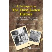 Retrospect On The Dust-laden History, A: The Past And Present Of Tekong Island In Singapore by Leong Sze Lee