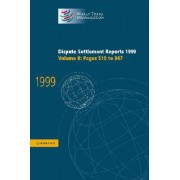 Dispute Settlement Reports 1999: Volume 2, Pages 519-947 1999: Pages 519-947 v.2 by World Trade Organization