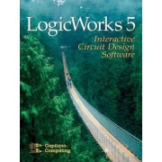 Logicworks 5 Interactive Software by Capilano Computing Systems