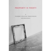 Property is Theft by Pierre-Joseph Proudhon