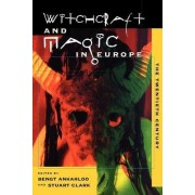 The Witchcraft and Magic in Europe: Volume 6 by Stuart Clark