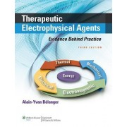 Therapeutic Electrophysical Agents: Evidence Behind Practice by Alain Yvan Belanger