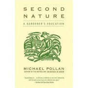Second Nature by Michael Pollan