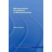 Macroeconomic Foundations of Macroeconomics by Alvaro Cencini