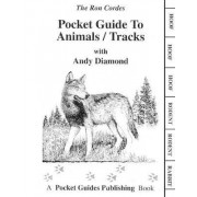 Pocket Guide to Animals/Tracks by Ron Cordes