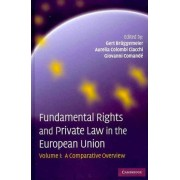 Fundamental Rights and Private Law in the European Union 2 Volume Set by Gert Br