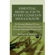 Essential Medical Facts Every Clinician Should Know by Robert B. Taylor