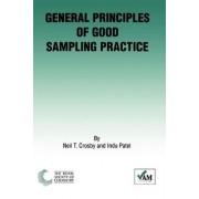 General Principles of Good Sampling Practice by Neil T. Crosby