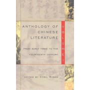 The Anthology of Chinese Literature: 1 by Cyril Birch