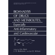 Bioanalysis of Drugs and Metabolites: v. 18 by Eric Reid