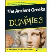 The Ancient Greeks For Dummies by Stephen Batchelor