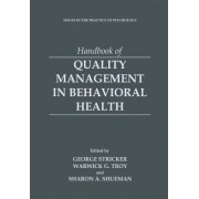 Handbook of Quality Management in Behavioral Health by George Stricker