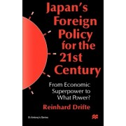 Japan's Foreign Policy in the 1990s by Reinhard Drifte