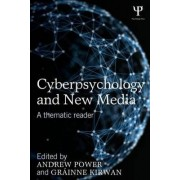 Cyberpsychology and New Media by Andrew Power