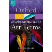 The Concise Oxford Dictionary of Art Terms by Michael Clarke