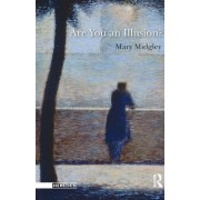 Are You an Illusion? by Mary Midgley