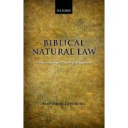 Biblical Natural Law by Matthew Levering