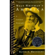 Walt Whitmans America by Reynolds David