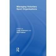 Managing Voluntary Sport Organizations by Leigh Robinson