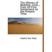 The History of Redding, Conn., from Its First Settlement to the Present Time by Charles Burr Todd