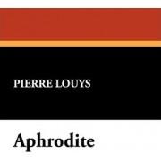 Aphrodite by Pierre Louys