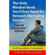 The Only Mindset Book You'll Ever Need for Network Marketing Success by Dr David Williams