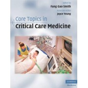 Core Topics in Critical Care Medicine by Fang Gao Smith