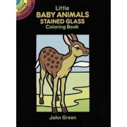 Little Baby Animals Stained Glass Colouring Book by John Green