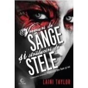 Vremuri de sange si straluciri de stele - Laini Taylor