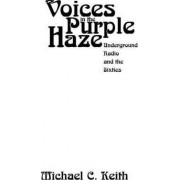 Voices in the Purple Haze by Michael C. Keith