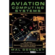 Aviation Computing Systems by Mal Gormley