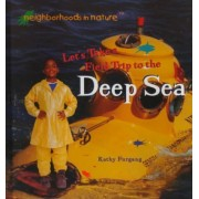 Let's Take a Field Trip to the Deep Sea by Kathy Furgang