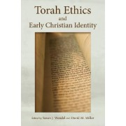 Torah Ethics and Early Christian Identity by David M. Miller